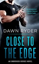 Spotlight & Giveaway: Close to the Edge by Dawn Ryder