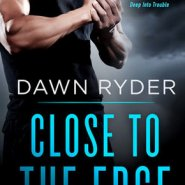 REVIEW: Close to the Edge by Dawn Ryder