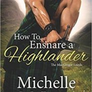 Spotlight & Giveaway: How to Ensnare a Highlander by Michelle McLean