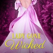 Spotlight & Giveaway: Lady Gone Wicked by Elizabeth Bright