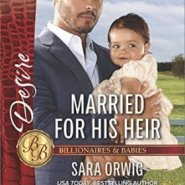 REVIEW: Married For His Heir by Sara Orwig