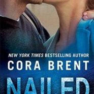 REVIEW: Nailed by Cora Brent