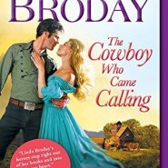Spotlight & Giveaway: The Cowboy Who Came Calling by Linda Broday