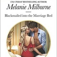 REVIEW: Blackmailed into the Marriage Bed by Melanie Milburne