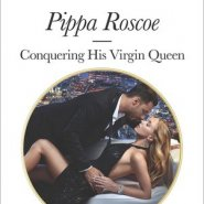 REVIEW: Conquering his Virgin Queen by Pippa Roscoe