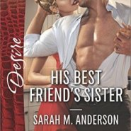 Spotlight & Giveaway: His Best Friend's Sister by Sarah M. Anderson