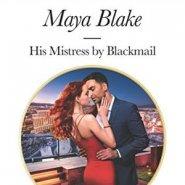 REVIEW: His Mistress by Blackmail by Maya  Blake