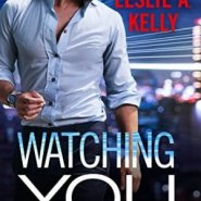 REVIEW: Watching You by Leslie A. Kelly