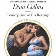 REVIEW: Consequence of His Revenge by Dani Collins