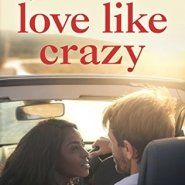 REVIEW: Love Like Crazy by Crystal B. Bright