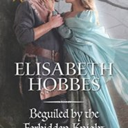 Spotlight & Giveaway: Beguiled by the Forbidden Knight by Elisabeth Hobbes