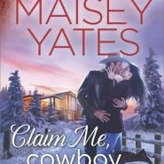 REVIEW: Claim Me, Cowboy  by Maisey Yates
