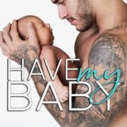 REVIEW: Have My Baby by Taryn Quinn