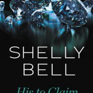 Spotlight & Giveaway: His to Claim by Shelly Bell