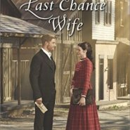 Spotlight & Giveaway: Last Chance Wife by Janette Foreman