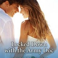 Spotlight & Giveaway: Locked Down with the Army Doc by Scarlet Wilson