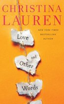 Spotlight & Giveaway: Love and Other Words by Christina Lauren