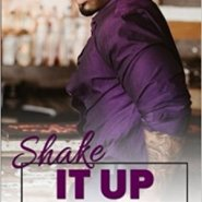Spotlight & Giveaway: Shake It Up by J. Kenner