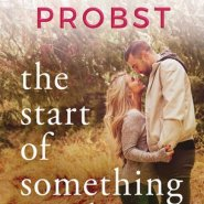 REVIEW: The Start of Something Good by Jennifer Probst