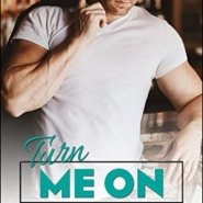 Spotlight & Giveaway: Turn Me On by J. Kenner
