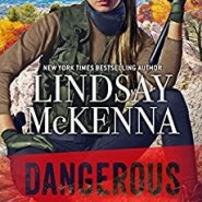 Spotlight & Giveaway: Dangerous by Lindsay McKenna