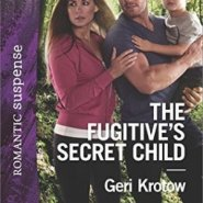 Spotlight & Giveaway: The Fugitive's Secret Child by Geri Krotow