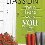 Spotlight & Giveaway: Then There Was You by Miranda Liasson