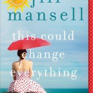 REVIEW: This Could Change Everything by Jill Mansell