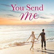Spotlight & Giveaway: You Send Me by Jeannie Moon