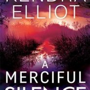 Spotlight & Giveaway: A Merciful Silence by Kendra Elliot