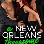 Spotlight & Giveaway: A New Orleans Threesome by Louisa Bacio