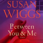 REVIEW: Between You and Me by Susan Wiggs
