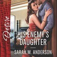 Spotlight & Giveaway: His Enemy's Daughter by Sarah M. Anderson