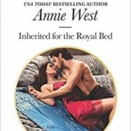 REVIEW: Inherited for the Royal Bed by Annie West