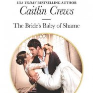 REVIEW: The Bride's Baby of Shame by Caitlin Crews