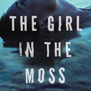 Spotlight & Giveaway: The Girl in the Moss by Loreth Anne White