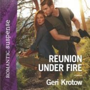 Spotlight & Giveaway: Reunion Under Fire by Geri Krotow
