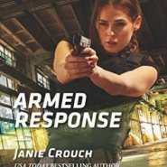 Spotlight & Giveaway: Armed Response by Janie Crouch