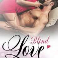 Spotlight & Giveaway: Blind Love by Kelly Elliott