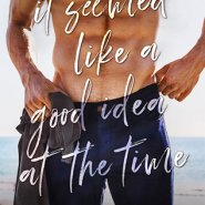 Spotlight & Giveaway: It Seemed Like a Good Idea at the Time by Kylie Scott