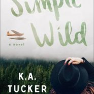 Spotlight & Giveaway: The Simple Wild by K.A. Tucker