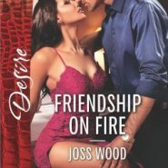 REVIEW: Friendship on Fire by Joss Wood