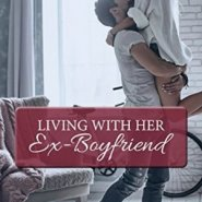 REVIEW: Living with her Ex-Boyfriend by Noelle Adams