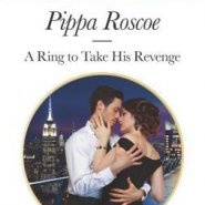 REVIEW: A Ring to Take His Revenge by Pippa Roscoe
