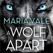 Spotlight & Giveaway: A Wolf Apart by Maria Vale