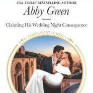 REVIEW: Claiming His Wedding Night Consequence by Abby Green