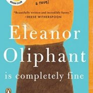 REVIEW: Eleanor Oliphant Is Completely Fine by Gail Honeyman