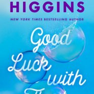 Spotlight & Giveaway: Good Luck with That by Kristan Higgins