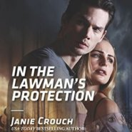 Spotlight & Giveaway: In the Lawman's Protection by Janie Crouch
