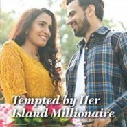 Spotlight & Giveaway: Tempted By Her Island Millionaire by Nina Singh